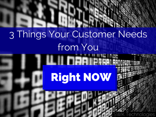 3 Things Your Customer Needs from You Right Now
