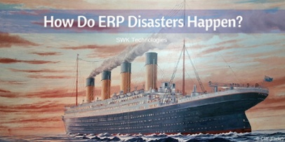How Do ERP Disasters Happen