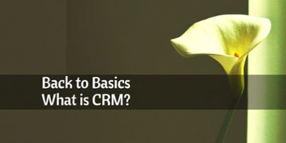 Back to Basics - What Is CRM