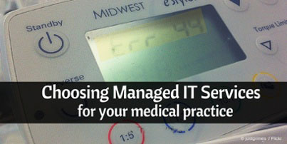 4 Top Tips - Choosing Managed IT Services for Your Medical Practice