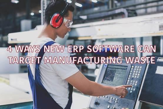 新ERP软件应对制造业浪费的四种方法