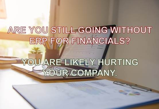 还没用ERP来管理财务工作吗?再晚就要吃大苦头了。