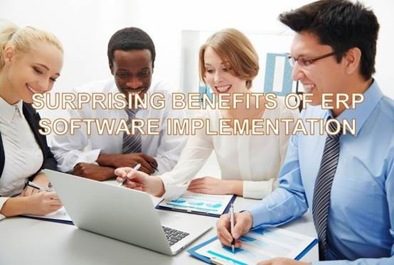 Surprising Benefits of ERP Implementation.docx译文