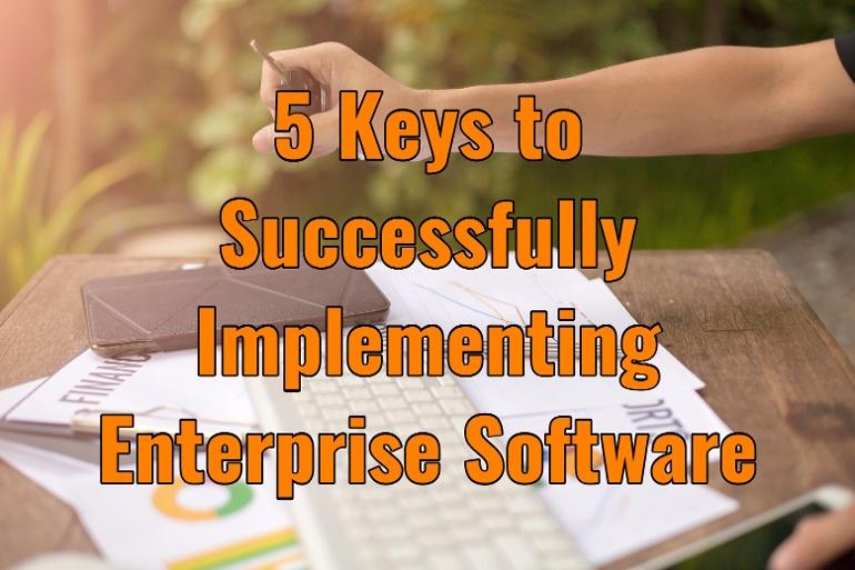 成功实施企业软件的五大要素
