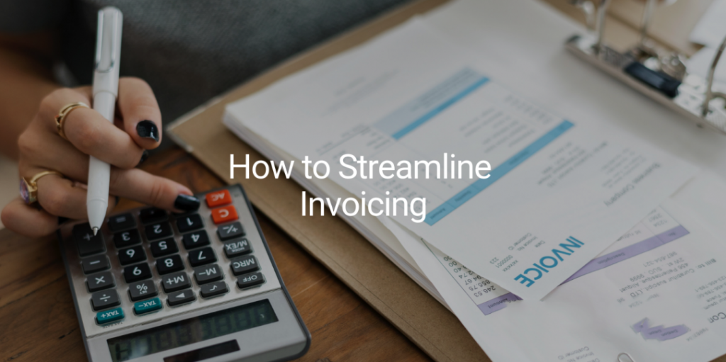 How to Streamline Invoicing