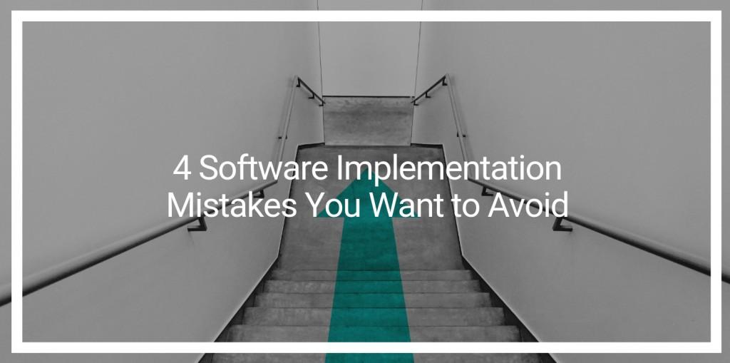 软件实施需要避免的4个错误