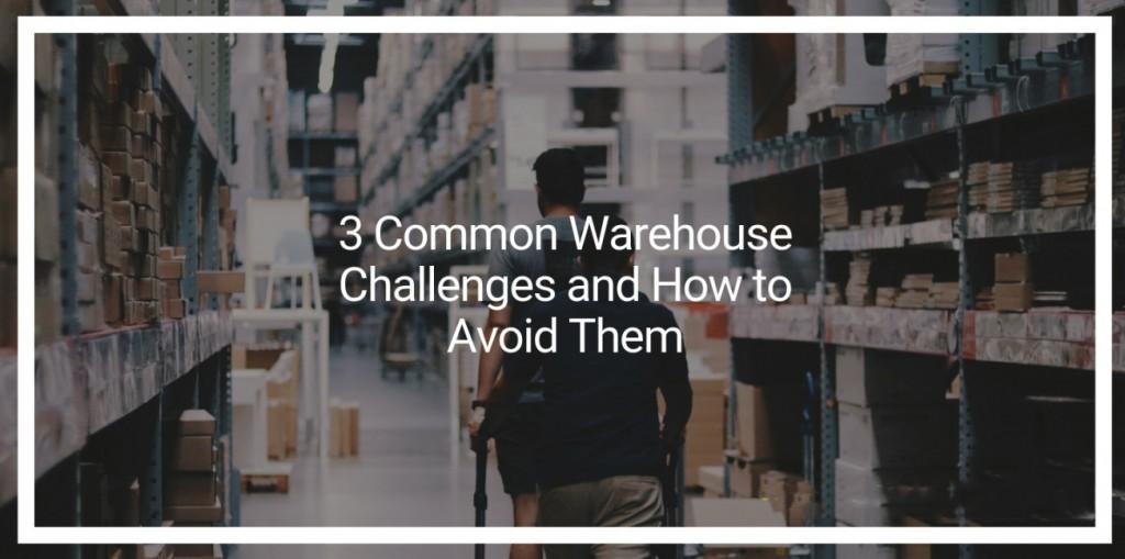 3个常见的仓库管理挑战以及如何进行规避